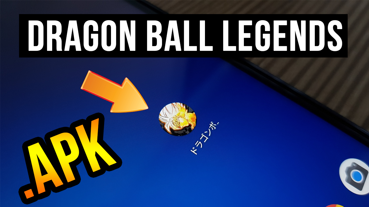 Descargar Dragon Ball Legends Para Android APK Oficial 2018