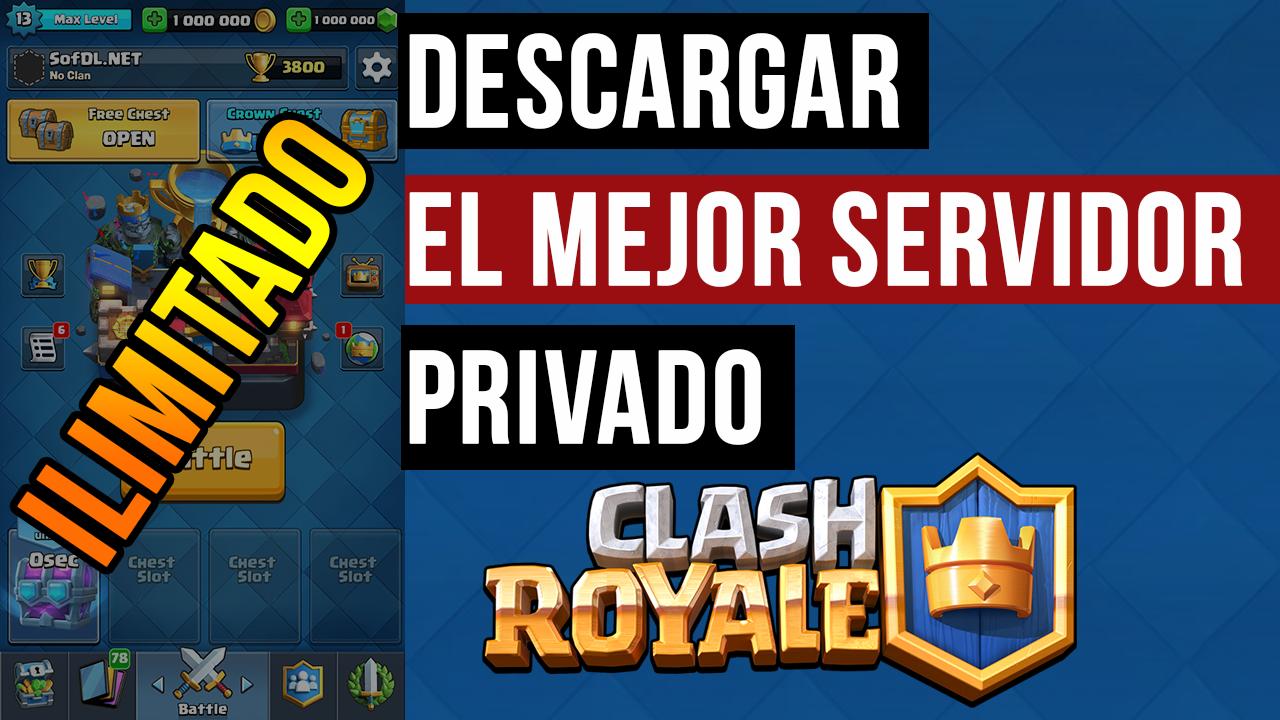 Descargar el Mejor Servidor Privado de Clash Royale para ANDROID 2018