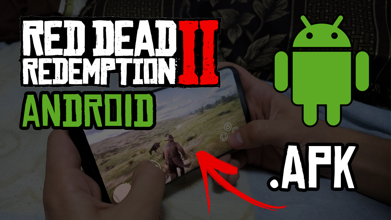 Descargar Red Dead Redemption 2 Para Android APK OFICIAL