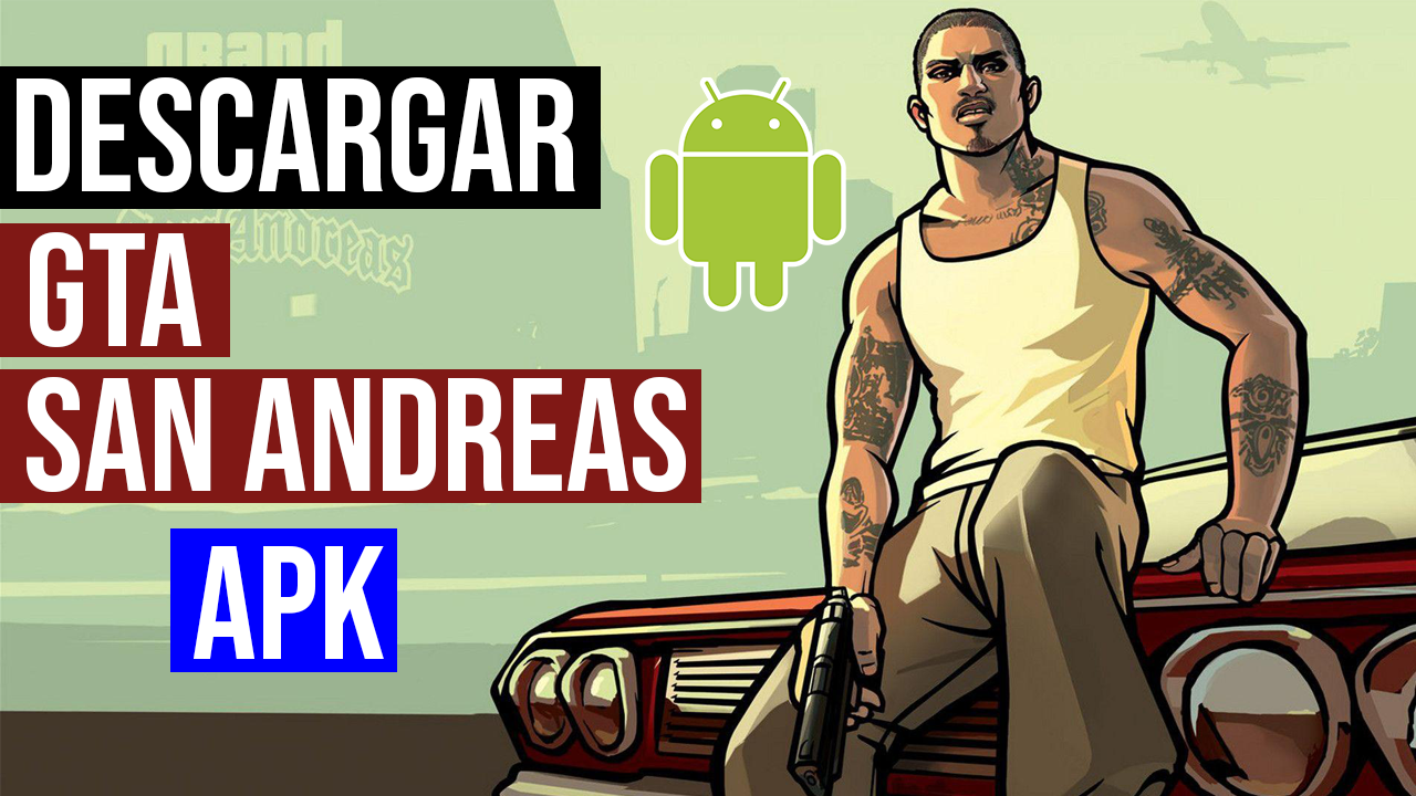 Descargar GTA San Andreas Para Android APK Oficial