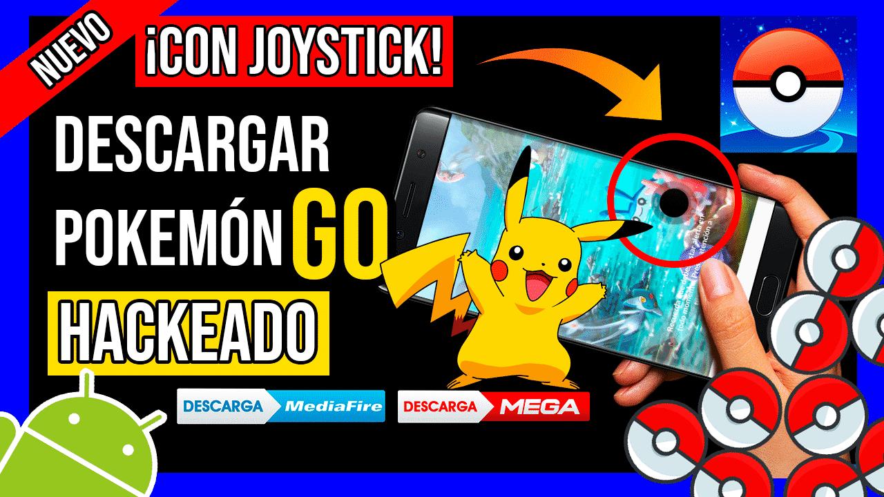 Descargar Pokemon GO Hackeado Para Android + Joystick Spoofer