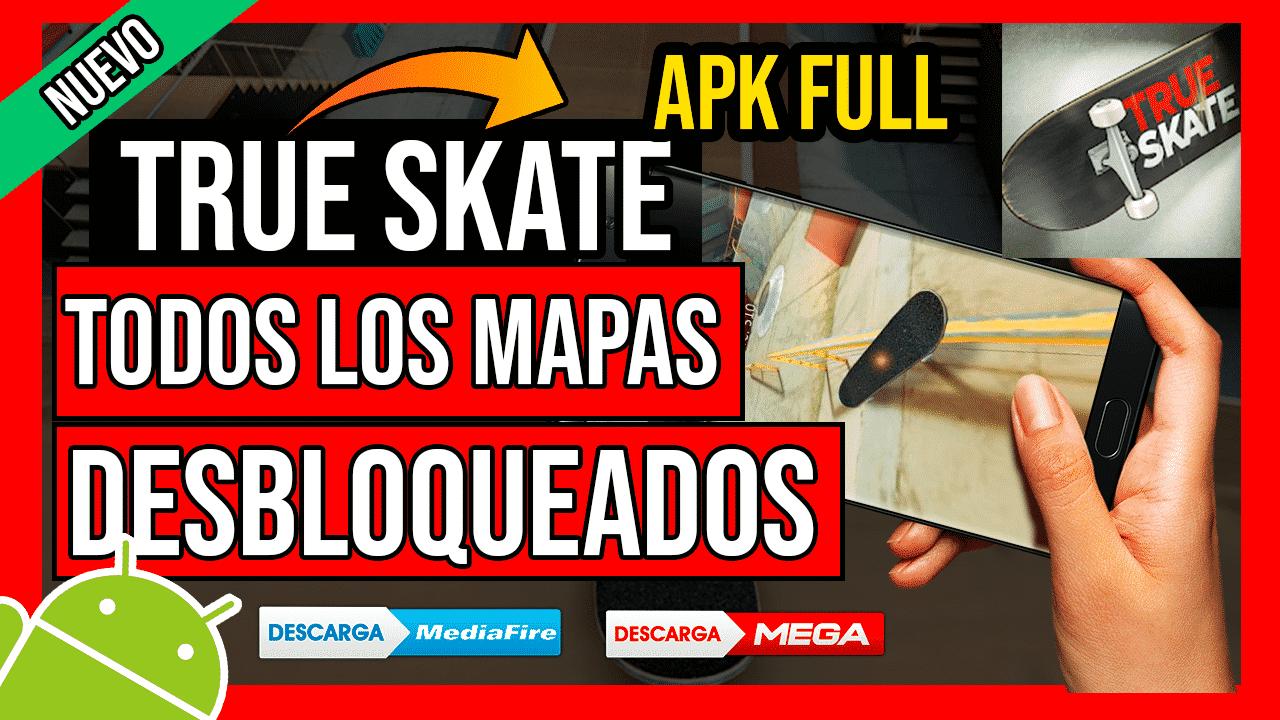 Descargar True Skate Hackeado APK TODOS Los Mapas y Patinetas Desbloqueadas