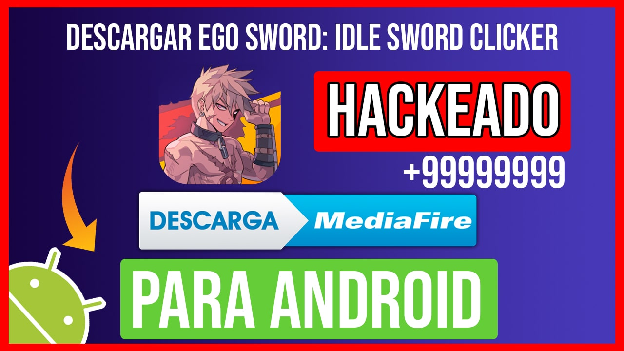Descargar Ego Sword: Idle Sword Clicker Hackeado para Android