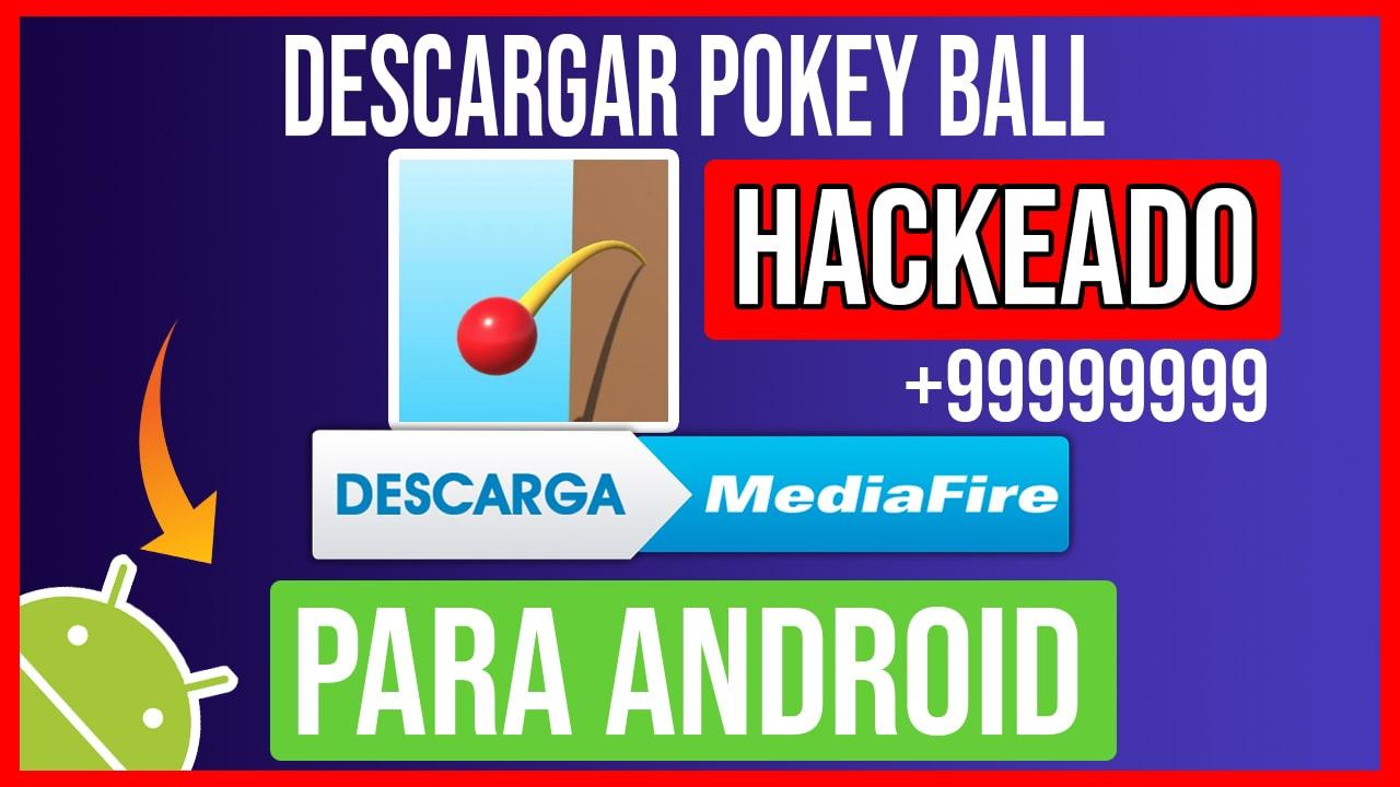 Descargar Pokey Ball Hackeado para Android