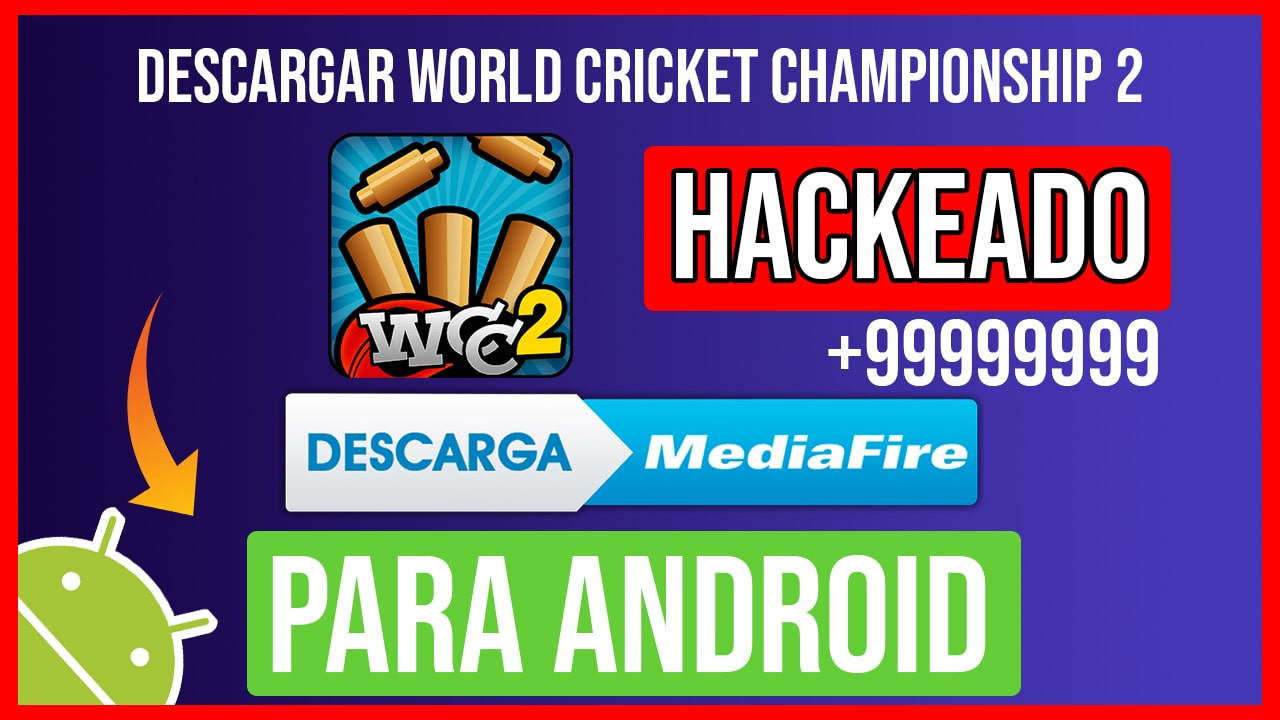Descargar World Cricket Championship 2 Hackeado para Android